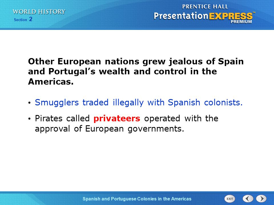 Smugglers traded illegally with Spanish colonists.