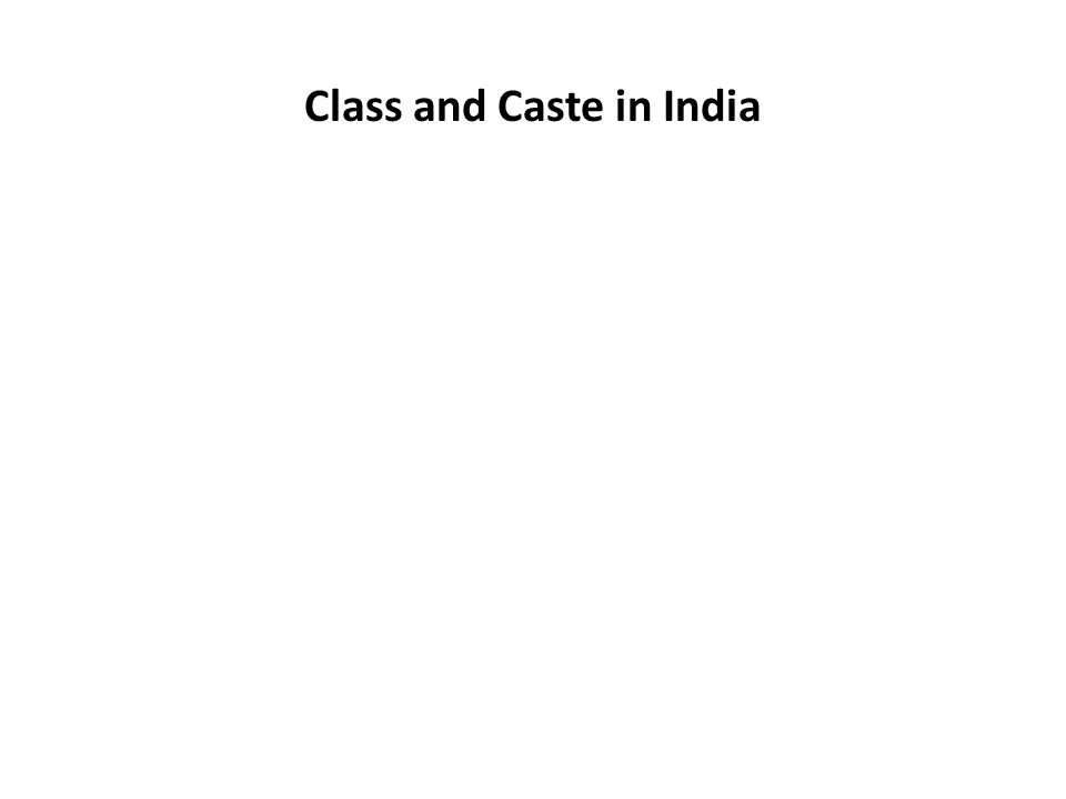 Class and Caste in India