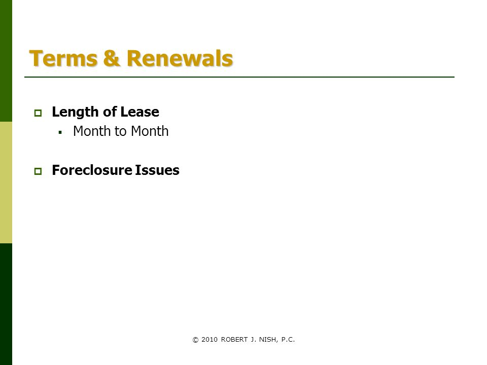 Terms & Renewals Length of Lease Month to Month Foreclosure Issues