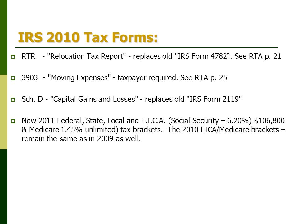 IRS 2010 Tax Forms: RTR - Relocation Tax Report - replaces old IRS Form 4782 . See RTA p. 21.