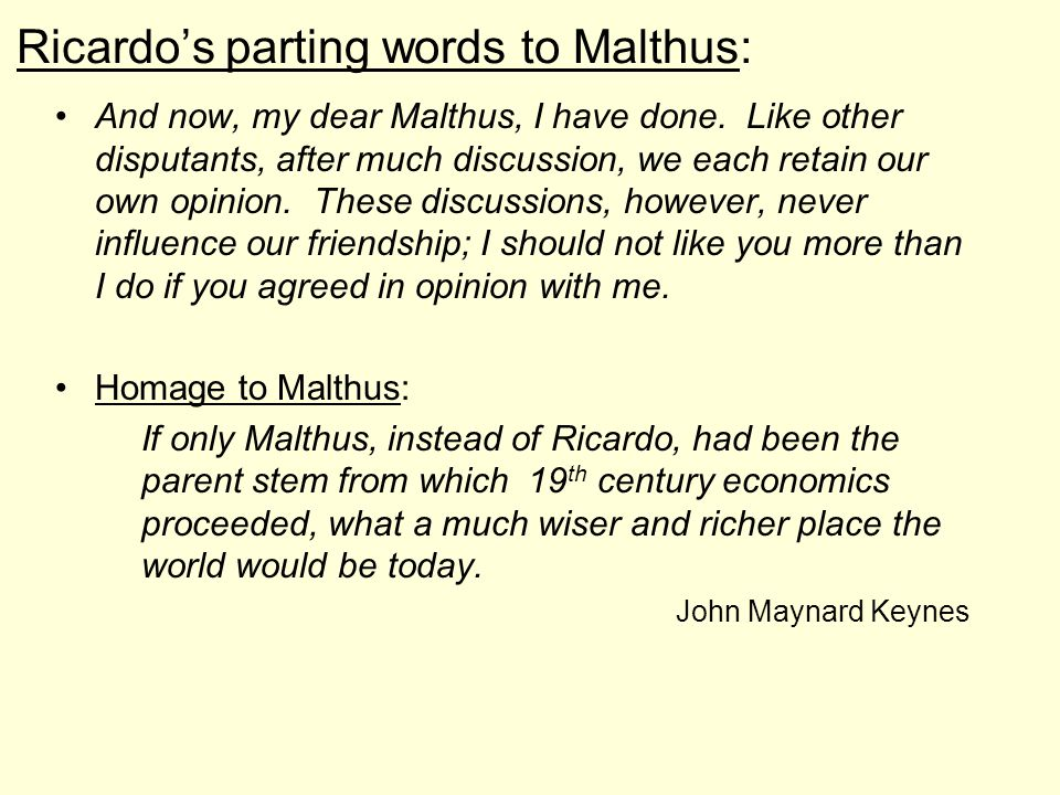 Ricardo's parting words to Malthus: