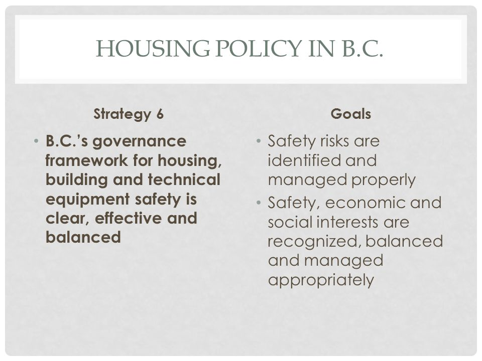 Housing Policy in b.c. Strategy 6. Goals.