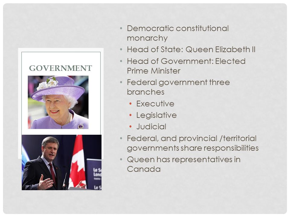 Democratic constitutional monarchy Head of State: Queen Elizabeth II