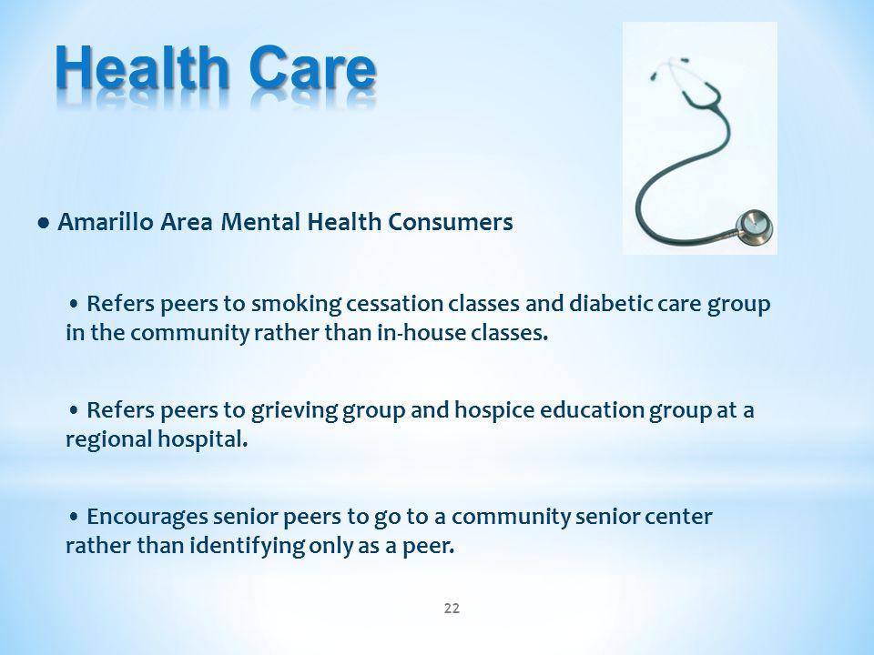 Health Care ● Amarillo Area Mental Health Consumers