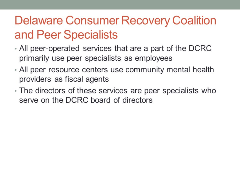Delaware Consumer Recovery Coalition and Peer Specialists