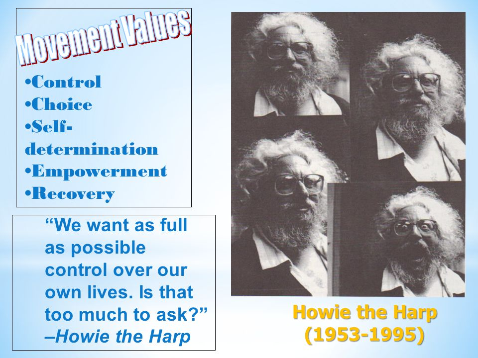 Movement Values Control Choice Self-determination Empowerment Recovery
