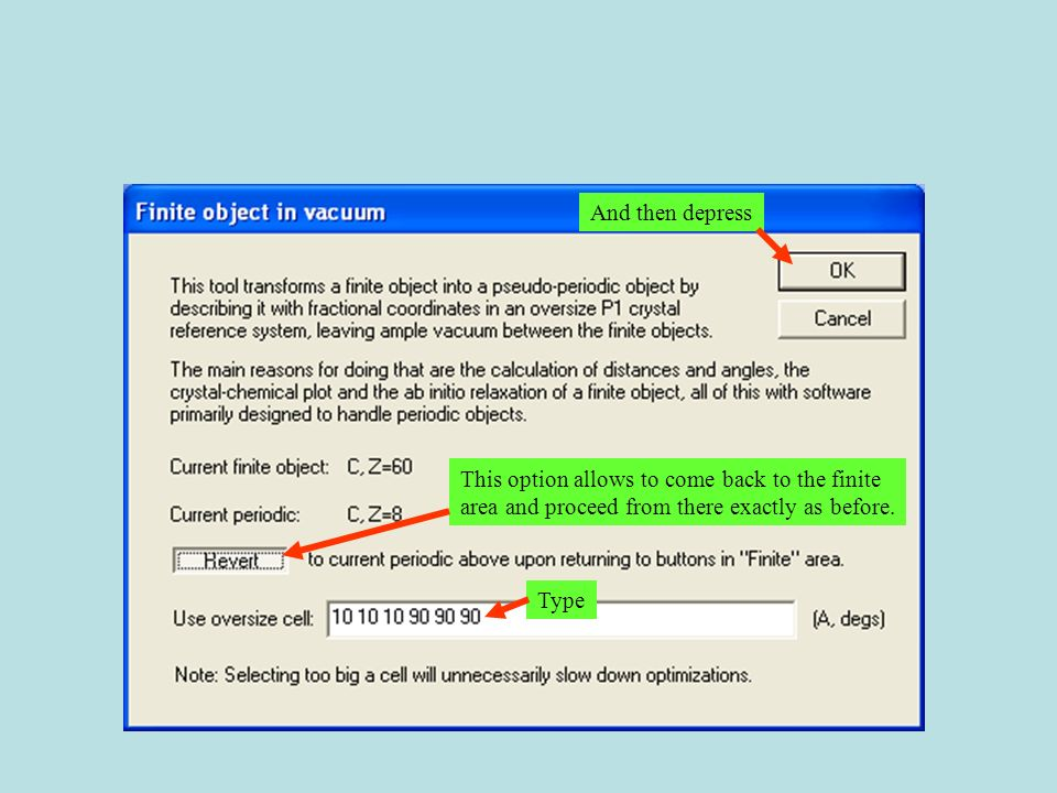 And then depressThis option allows to come back to the finite. area and proceed from there exactly as before.
