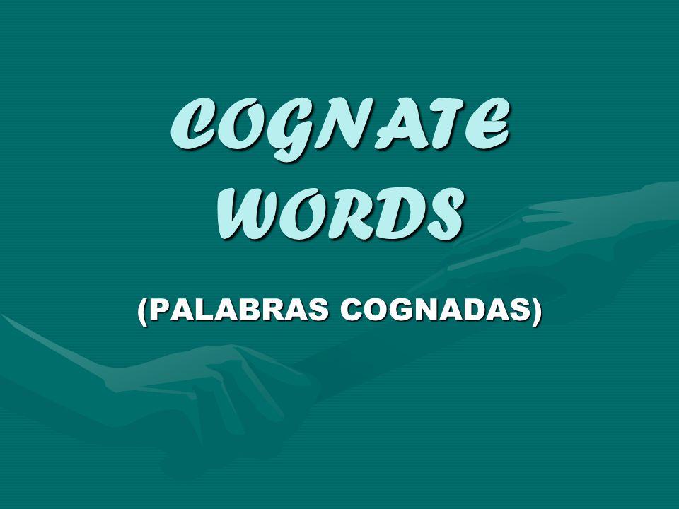 COGNATE WORDS (PALABRAS COGNADAS)