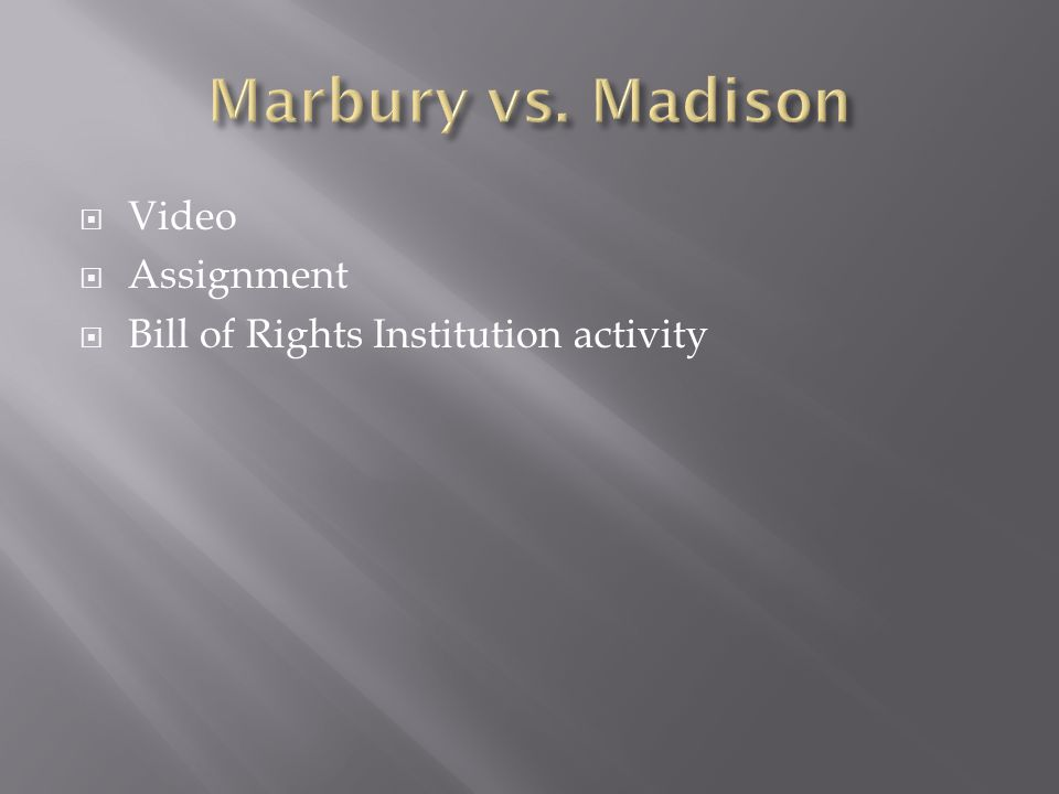 Marbury vs. Madison Video Assignment