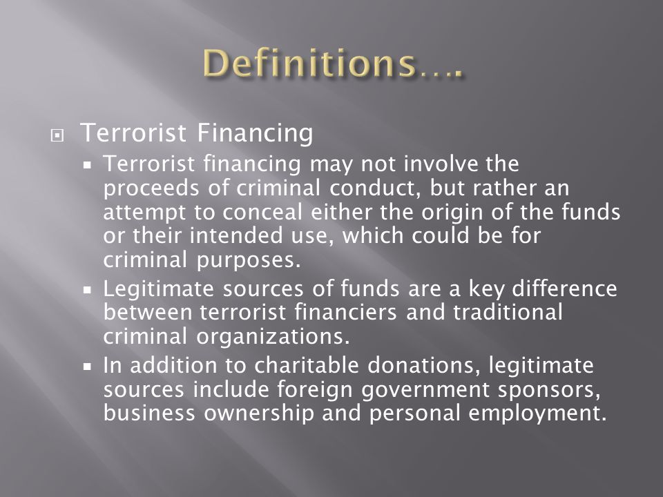 Definitions…. Terrorist Financing