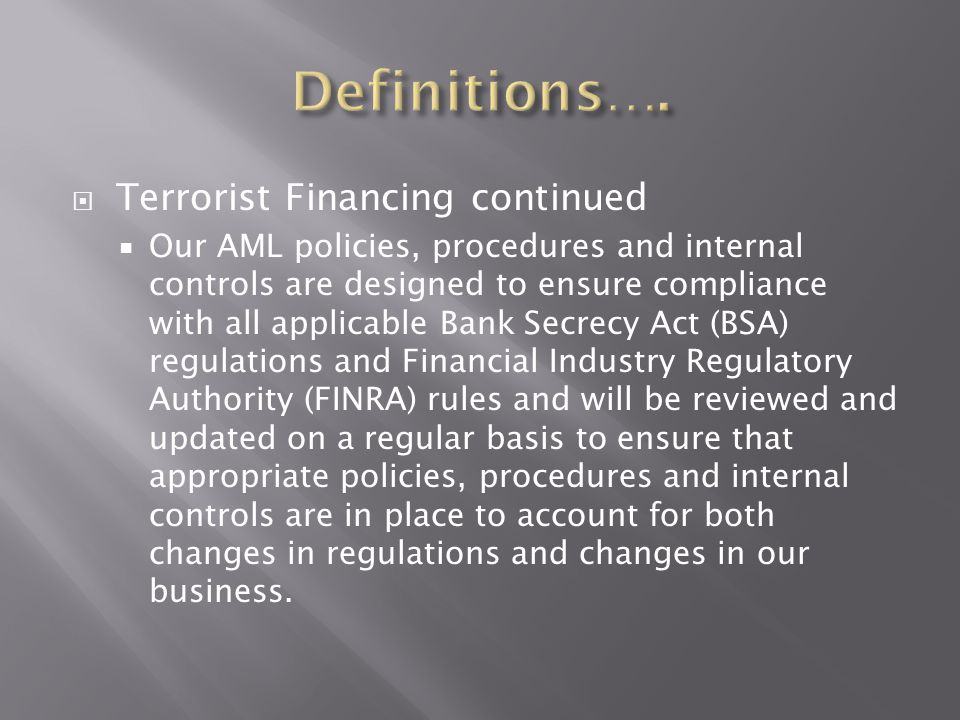 Definitions…. Terrorist Financing continued