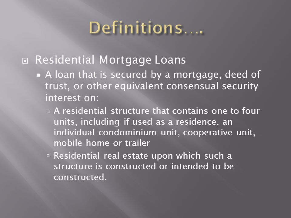 Definitions…. Residential Mortgage Loans