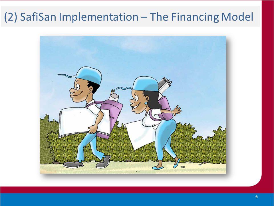 (2) SafiSan Implementation – The Financing Model
