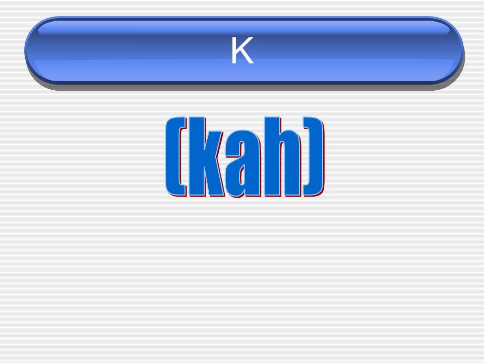 K (kah)