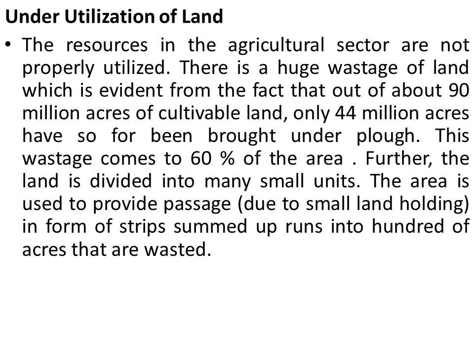 Under Utilization of Land