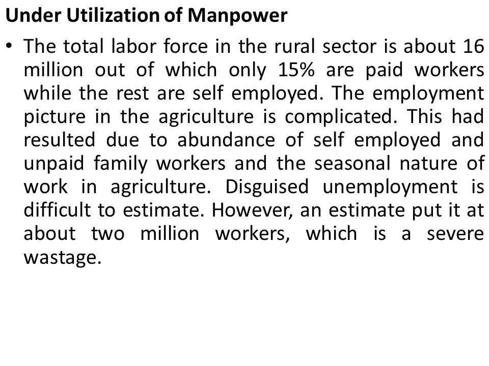 Under Utilization of Manpower