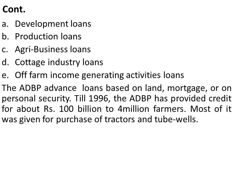 Cont. Development loans Production loans Agri-Business loans