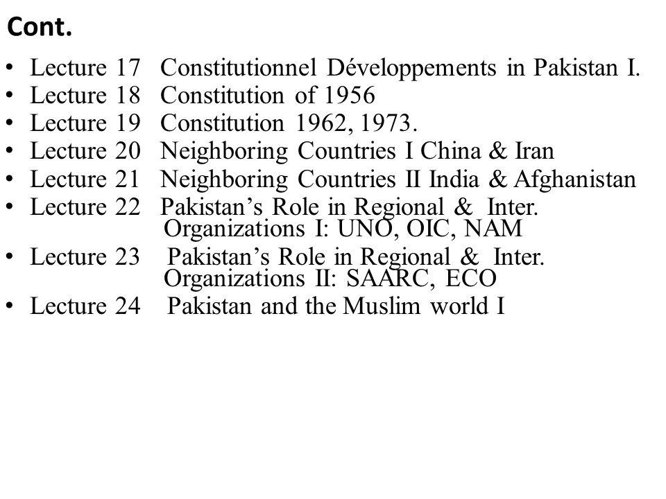 Cont. Lecture 17 Constitutionnel Développements in Pakistan I.