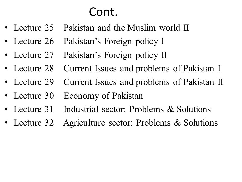 Cont. Lecture 25 Pakistan and the Muslim world II
