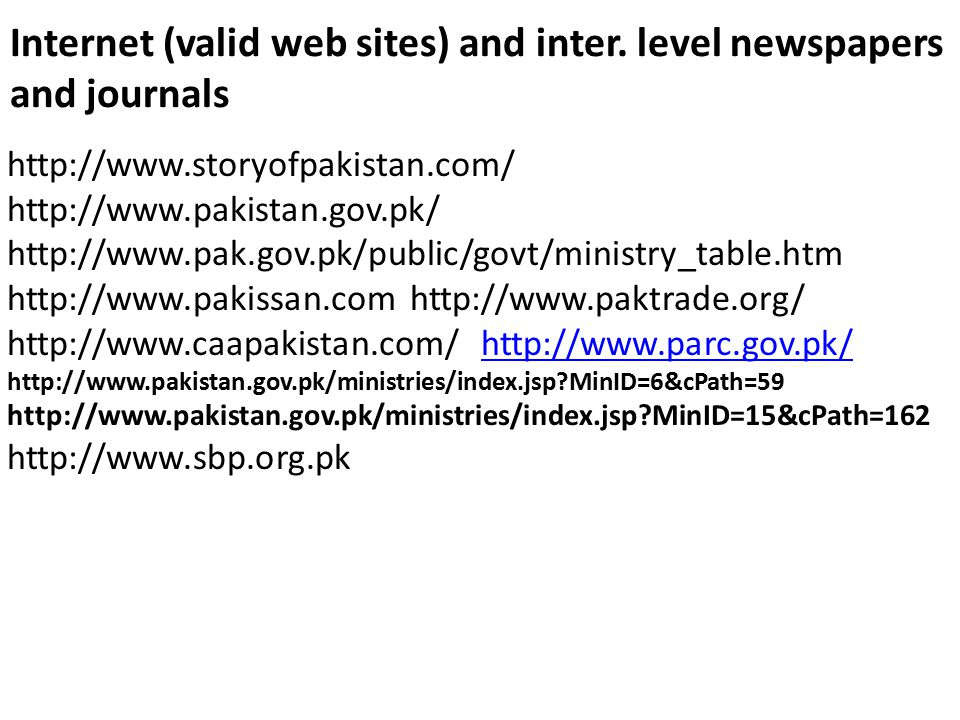 Internet (valid web sites) and inter. level newspapers and journals