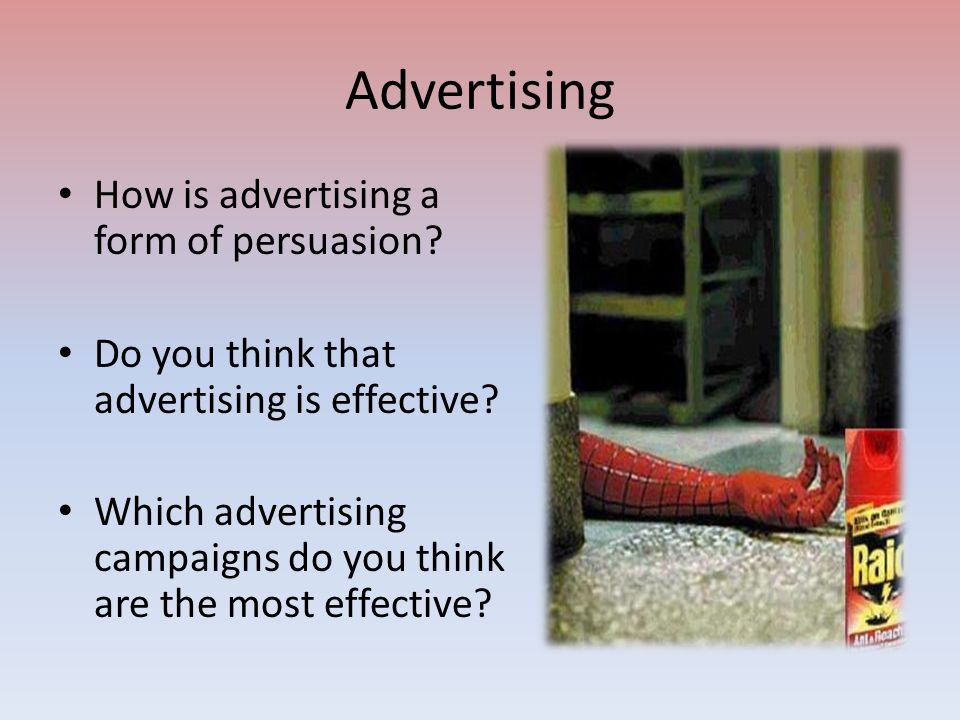 Advertising How is advertising a form of persuasion