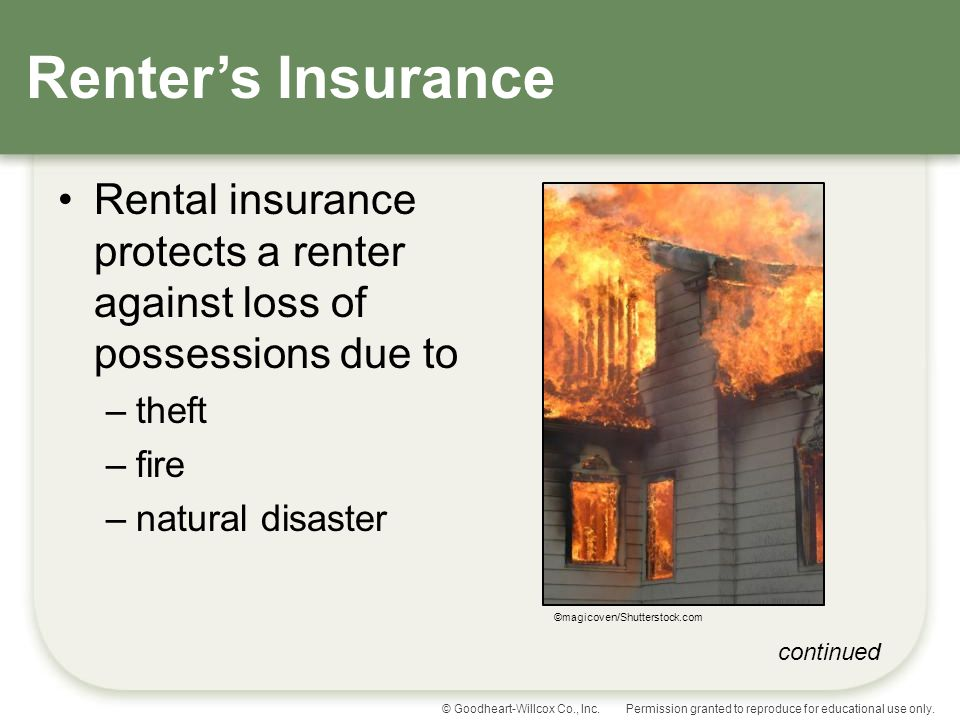 Renter's Insurance Rental insurance protects a renter against loss of possessions due to. theft. fire.
