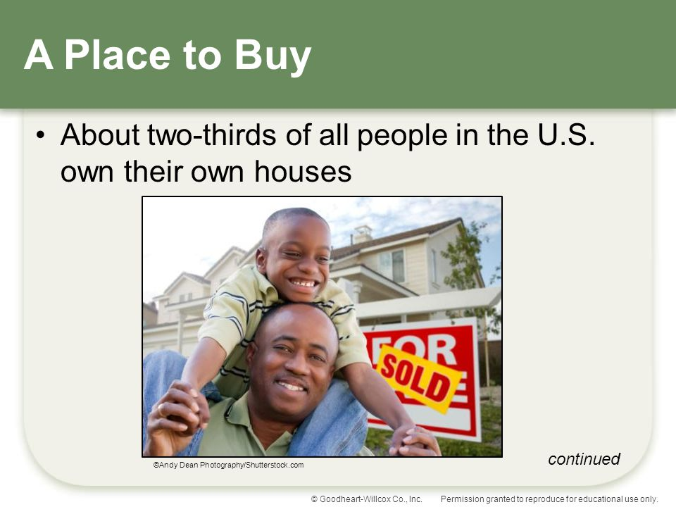 A Place to Buy About two-thirds of all people in the U.S.