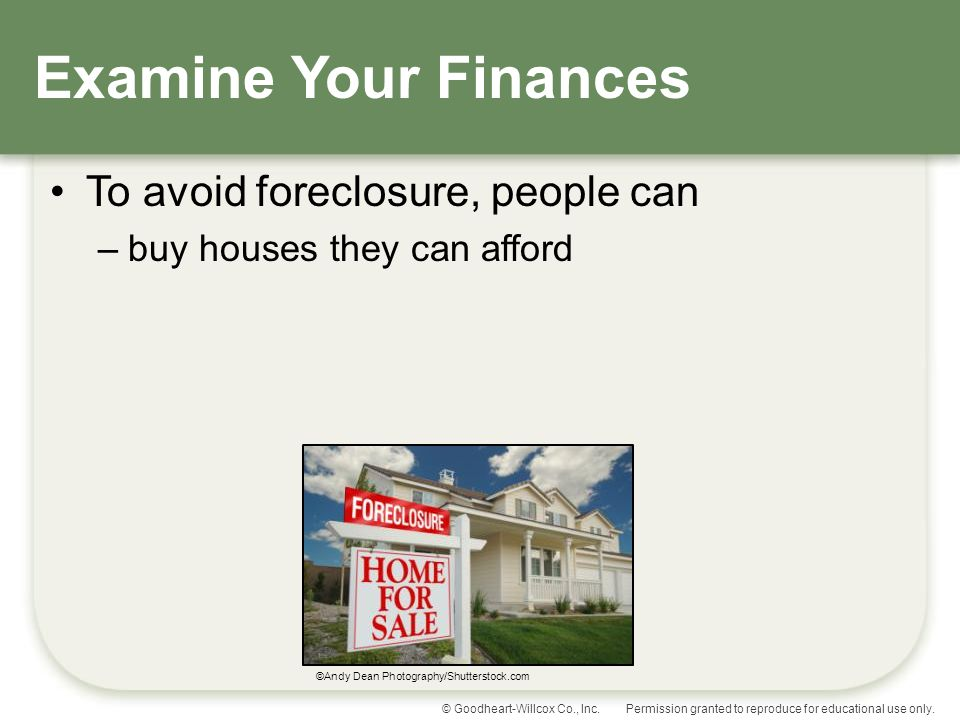 Examine Your Finances To avoid foreclosure, people can