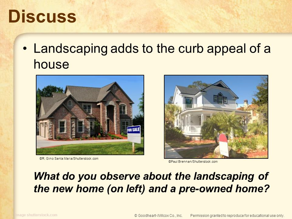 Discuss Landscaping adds to the curb appeal of a house