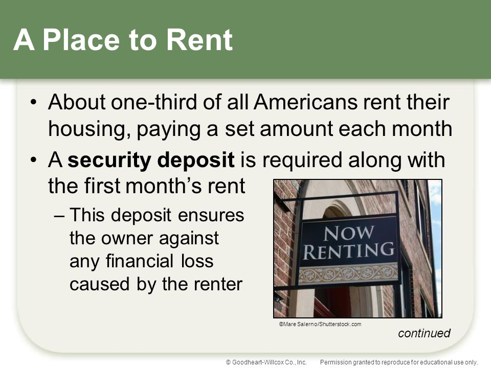 A Place to Rent About one-third of all Americans rent their housing, paying a set amount each month.
