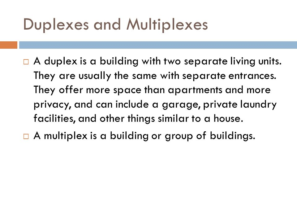 Duplexes and Multiplexes