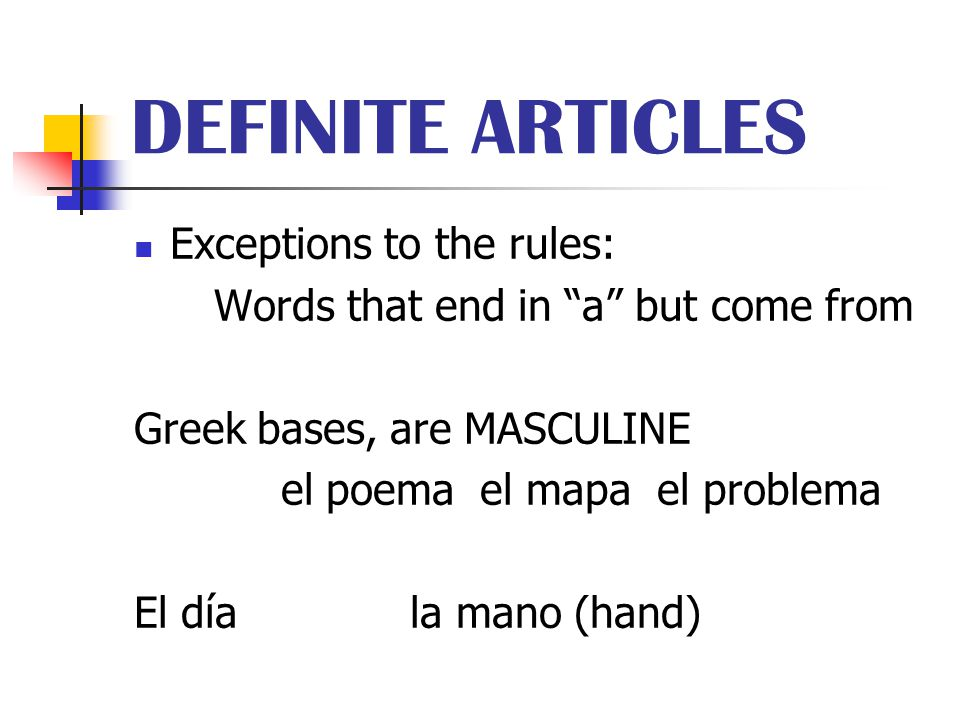 DEFINITE ARTICLES Exceptions to the rules: