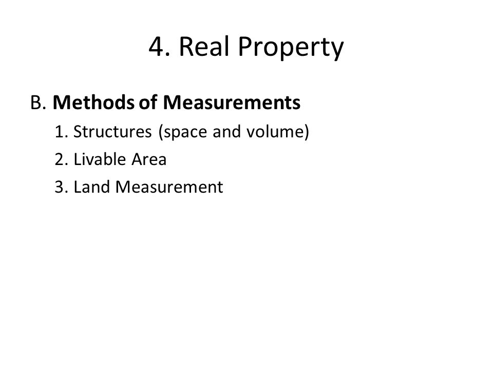 4. Real Property B. Methods of Measurements