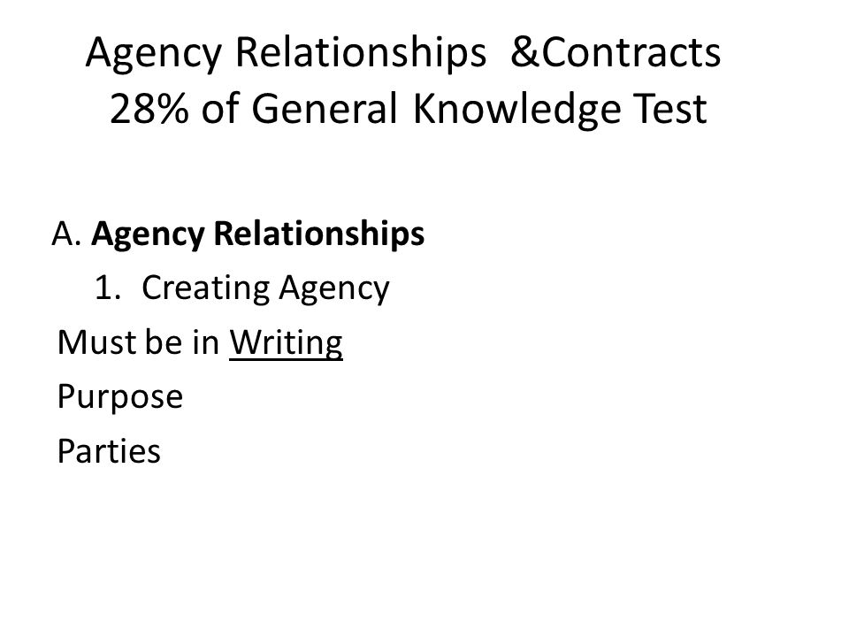 Agency Relationships &Contracts 28% of General Knowledge Test