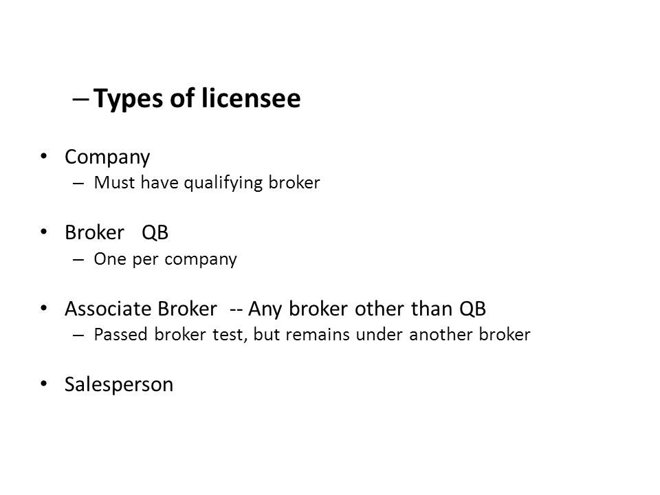 Types of licensee Company Broker QB