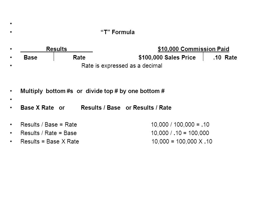 T Formula. ________Results________ $10,000 Commission Paid.