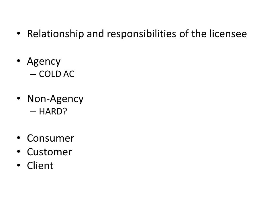 Relationship and responsibilities of the licensee Agency