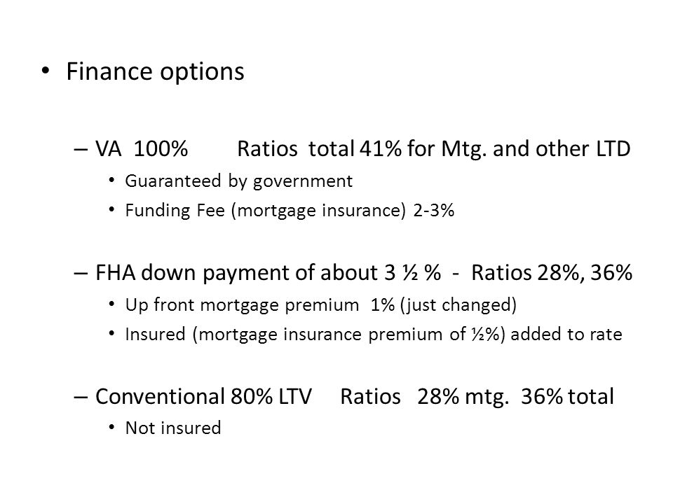 Finance options VA 100% Ratios total 41% for Mtg. and other LTD