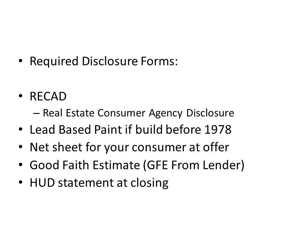 Required Disclosure Forms: RECAD Lead Based Paint if build before 1978
