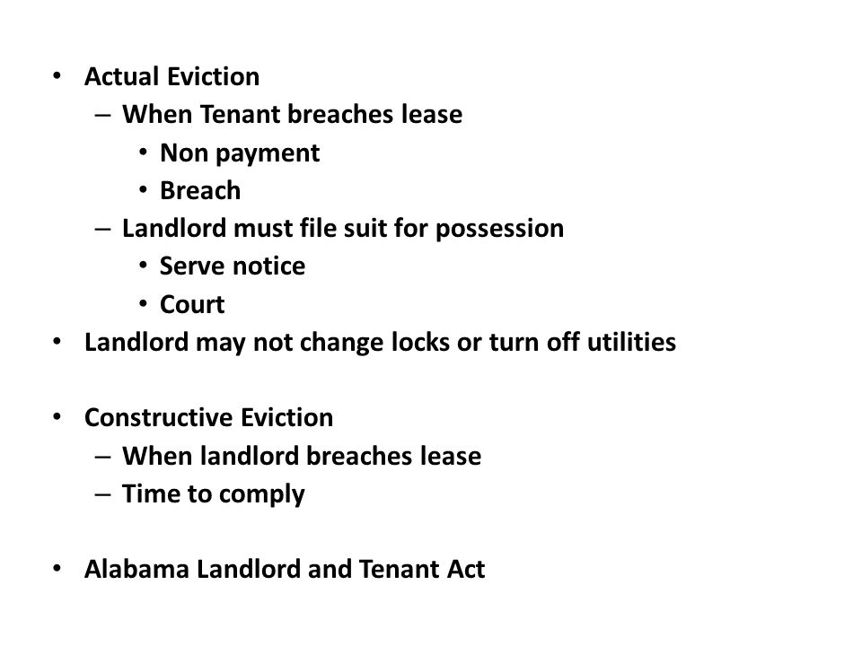 Actual Eviction When Tenant breaches lease. Non payment. Breach. Landlord must file suit for possession.