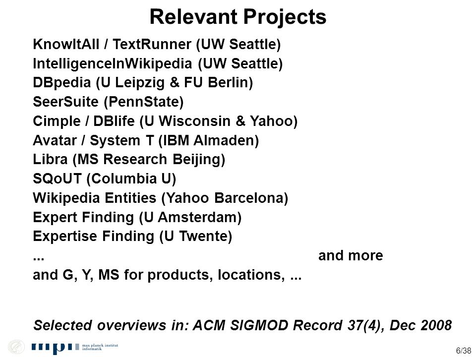 Relevant Projects KnowItAll / TextRunner (UW Seattle)