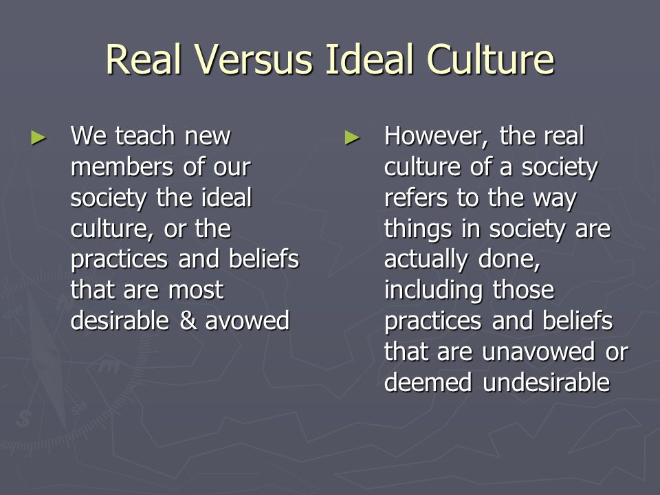 Real Versus Ideal Culture