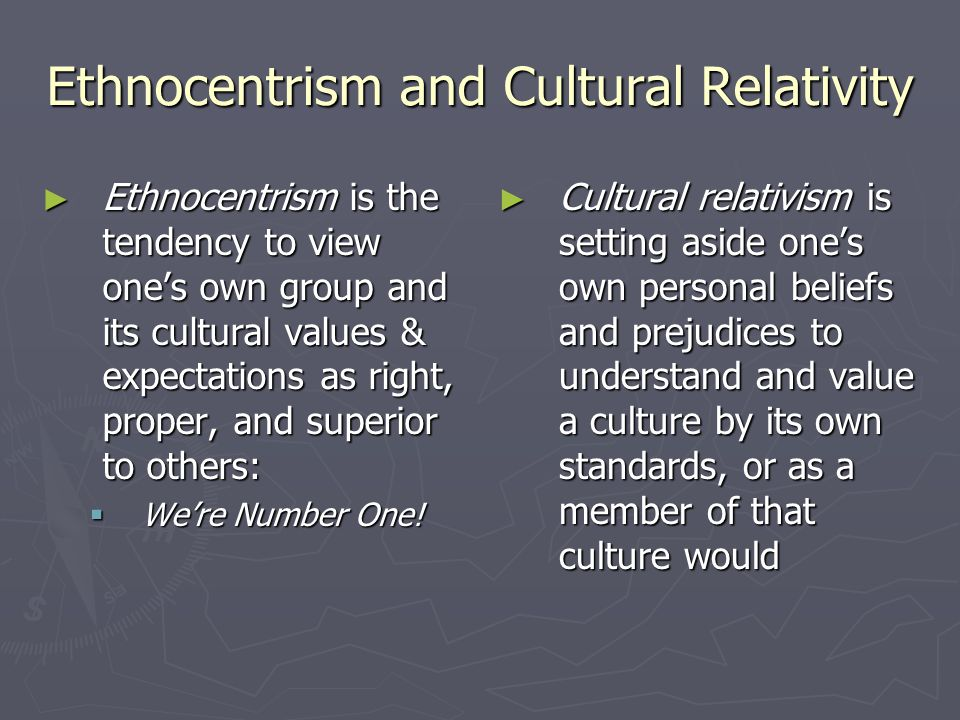 Ethnocentrism and Cultural Relativity