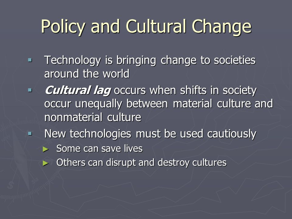 Policy and Cultural Change