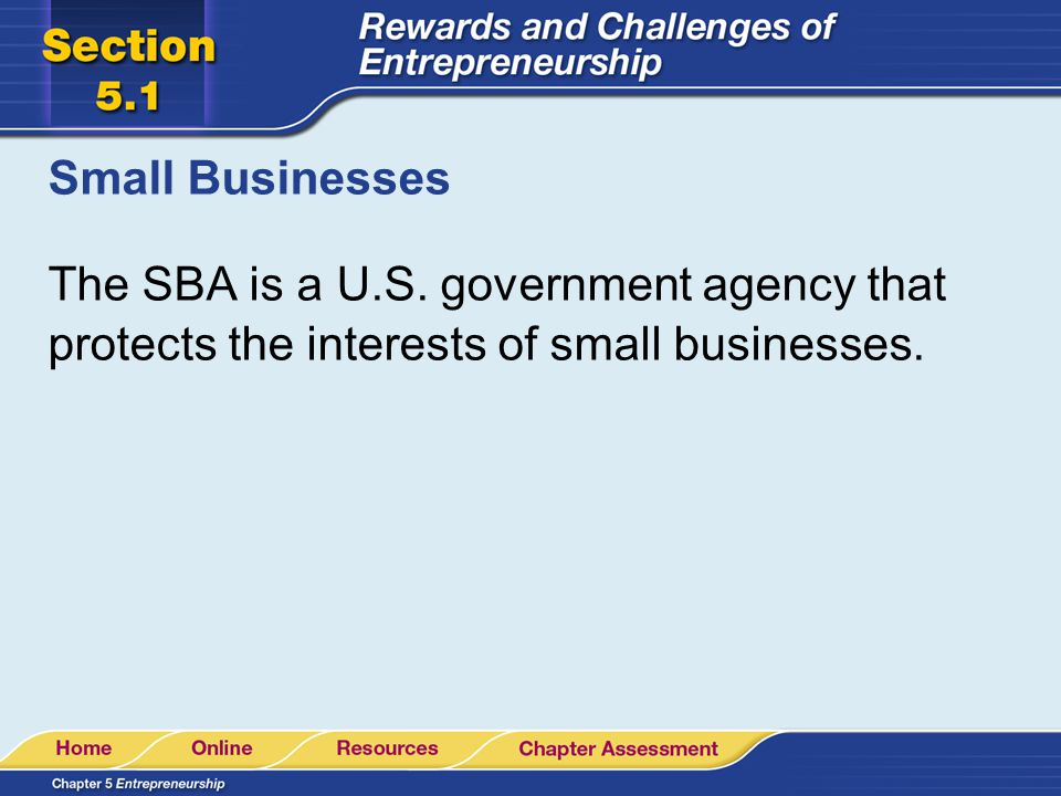 Small Businesses The SBA is a U.S.