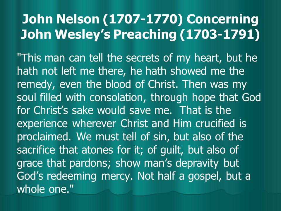 John Nelson (1707-1770) Concerning John Wesley's Preaching (1703-1791)