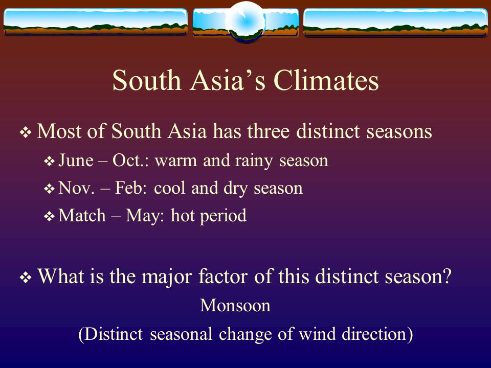 (Distinct seasonal change of wind direction)
