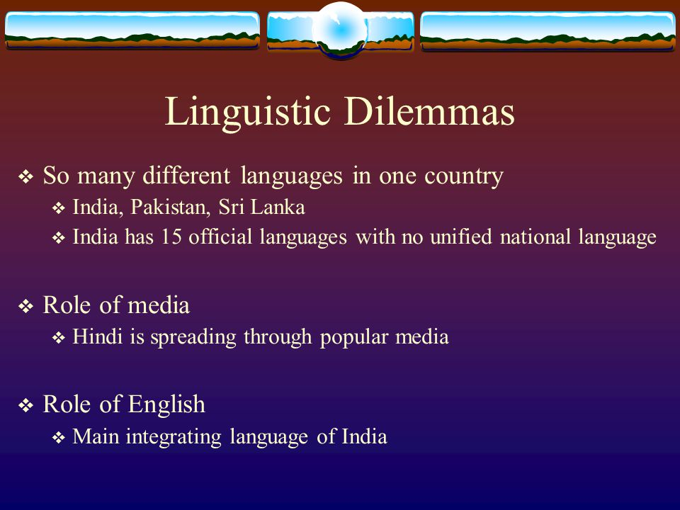 Linguistic Dilemmas So many different languages in one country
