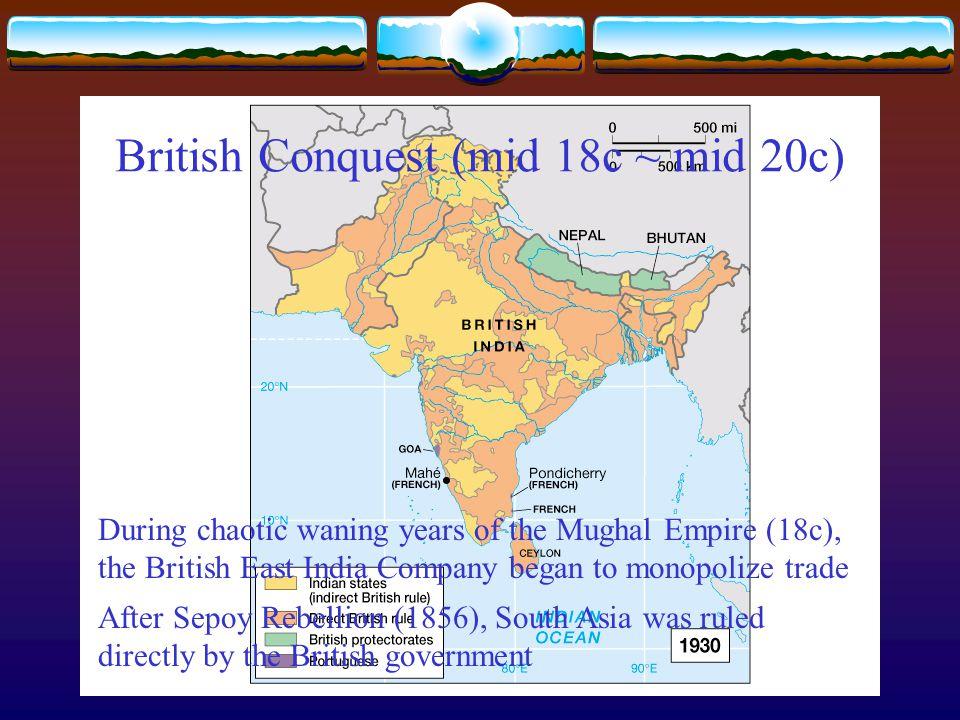 British Conquest (mid 18c ~ mid 20c)