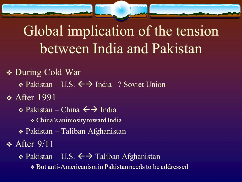 Global implication of the tension between India and Pakistan